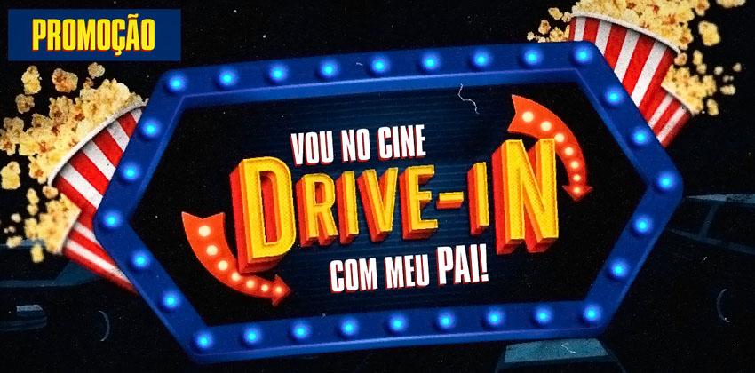 """Promoção """"Vou no Cine Drive-in com meu Pai"""""""