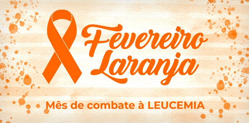 #FevereiroLaranja, mês de combate à leucemia